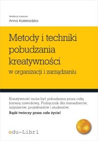 Metody i techniki pobudzania kreatywności w organizacji i zarządzaniu - Anna Kosieradzka - ebook
