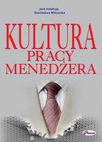 Kultura pracy menedżera - Stanisław Milczarek - ebook