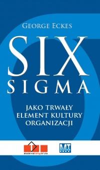 Six Sigma jako trwały element organizacji