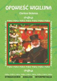 Opowieść wigilijna Charlesa Dickensa. Streszczenie, analiza, interpretacja
