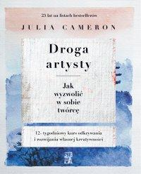 Droga artysty. Jak wyzwolić w sobie twórcę - Julia Cameron - ebook