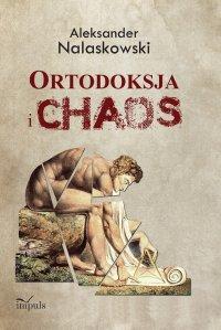 Ortodoksja i chaos - Aleksander Nalaskowski - ebook