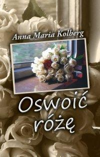 Oswoić różę