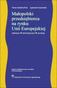 Małopolski przedsiębiorca na rynku Unii Europejskiej. Założenia – doświadczenia - rezultaty