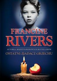 Ostatni Zjadacz Grzechu - Francine Rivers - ebook