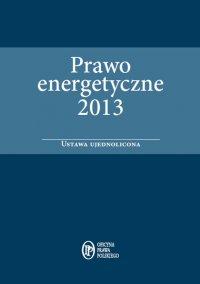 Prawo energetyczne 2013 - ustawa ujednolicona