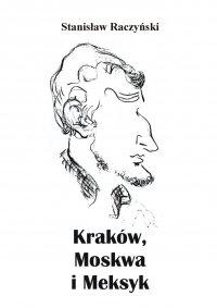 Kraków, Moskwa i Meksyk