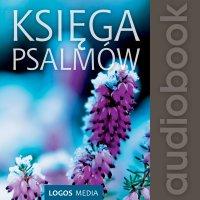 Księga Psalmów - Opracowanie zbiorowe - audiobook