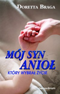 Mój syn, anioł, który wybrał życie - Doretta Braga - ebook