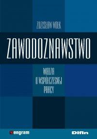 Zawodoznawstwo. Wiedza o współczesnej pracy - Zdzisław Wołk - ebook