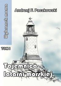 Tajemnica latarni morskiej - Andrzej F. Paczkowski - ebook