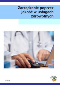 Zarządzanie poprzez jakość w usługach zdrowotnych