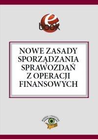 Nowe zasady sporządzania sprawozdań z operacji finansowych