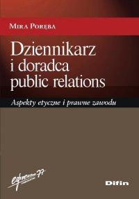 Dziennikarz i doradca public relations. Aspekty etyczne i prawne zawodu