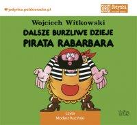 Dalsze burzliwe dzieje pirata Rabarbara - Wojciech Witkowski - audiobook