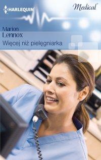 Więcej niż pielęgniarka - Marion Lennox - ebook