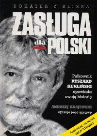 Zasługa dla Polski. Pułkownik Ryszard Kukliński opowiada swoją historię - Andrzej Krajewski - ebook