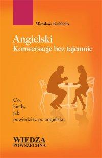 Angielski. Konwersacje bez tajemnic - Mirosława Buchholtz - ebook