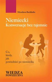 Niemiecki. Konwersacje bez tajemnic - Mirosława Buchholtz - ebook