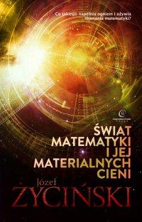 Świat matematyki i jej materialnych cieni - Józef Życiński - ebook