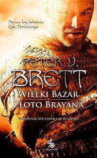 Wielki Bazar. Złoto Brayana - Peter V. Brett - ebook