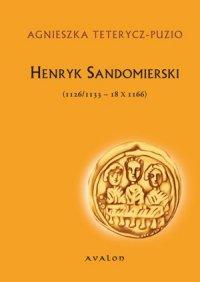 Henryk Sandomierski (1126/1133-18 X 1166)