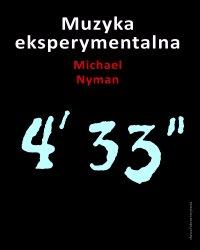 Muzyka eksperymentalna. Cage i po Cage'u - Michael Nyman - ebook