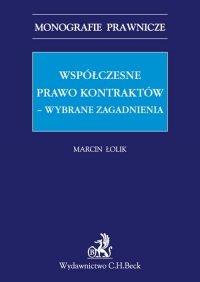 Współczesne prawo kontraktów – wybrane zagadnienia - Marcin Łolik - ebook