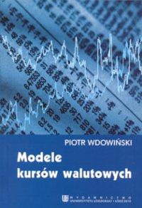 Modele kursów walutowych - Piotr Wdowiński - ebook