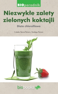 Niezwykłe zalety zielonych koktajli. Dieta chlorofilowa - Colette Herve-Pairain - ebook