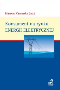 Konsument na rynku energii elektrycznej - Marzena Czarnecka - ebook