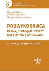 Podwykonawca – prawa, obowiązki i zasady współpracy z wykonawcą