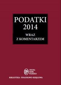 Podatki 2014 wraz z komentarzem