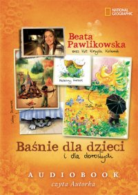 Baśnie dla dzieci i dla dorosłych Beaty Pawlikowskiej