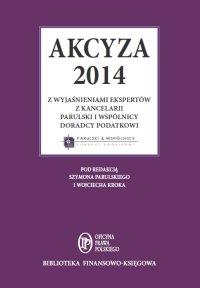 Akcyza 2014 wraz z wyjaśnieniami ekspertów kancelarii Parulski i Wspólnicy