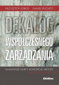 Dekalog współczesnego zarządzania. Najnowsze nurty, koncepcje, metody - Krzysztof Łobos - ebook