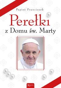 Perełki z Domu św. Marty - Papież Franciszek - ebook