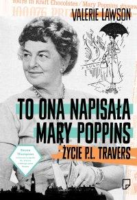 To ona napisała Mary Poppins. Życie P. L. Travers - Valerie Lavson - ebook