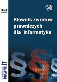 Słownik zwrotów prawniczych dla informatyka - Łukasz Bazański - ebook