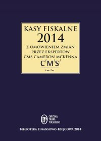 Kasy fiskalne 2014 z omówieniem ekspertów CMS Cameron McKenna