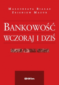 Bankowość wczoraj i dziś - Małgorzata Białas - ebook