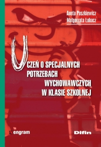 Uczeń o specjalnych potrzebach wychowawczych w klasie szkolnej - Aneta Paszkiewicz - ebook
