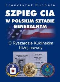 Szpieg CIA w polskim Sztabie Generalnym