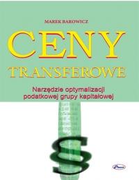 Ceny transferowe. narzędzia optymalizacji podatkowej - Marek Barowicz - ebook