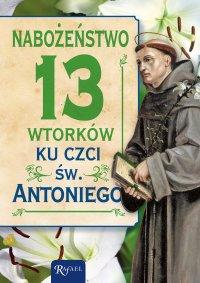 Nabożeństwo 13 wtorków ku czci św. Antoniego - Opracowanie zbiorowe - ebook