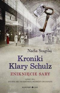Kroniki Klary Schulz. Zniknięcie Sary