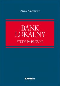 Bank lokalny. Studium prawne