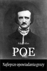 Najlepsze opowiadania grozy - Edgar Allan Poe - ebook