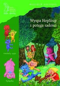 Wyspa HopSiup i potęga radości