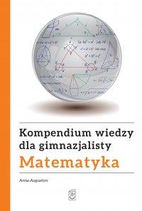 Kompendium wiedzy gimnazjalisty. Matematyka